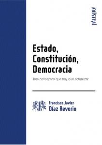 Estado, Constitución, democracia. Tres conceptos que hay que actualizar